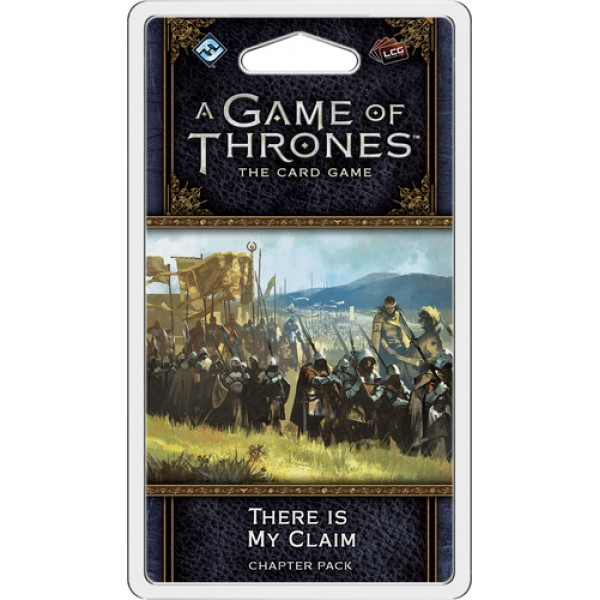 A GAME OF THRONES: THE CARD GAME (SECOND EDITION) – THERE IS MY CLAIM