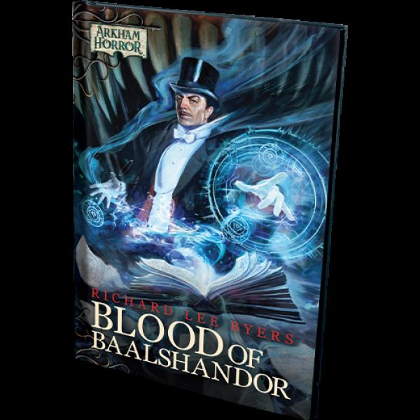 ARKHAM HORROR NOVELS - BLOOD OF THE BAALSHANDOR